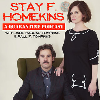 Stay F. Homekins: A Quarantine Podcast