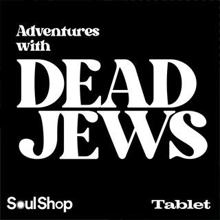 Adventures with Dead Jews